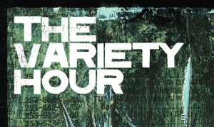 The Variety Hour Teaser. Tim Kapler. Mixed Media + Digital. 2014.